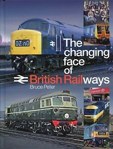 THE CHANGING FACE OF BRTISH RAILWAYS 9781911268253