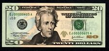 Fancy LOW # EJ00000605A $20, Uncirculated  BIRTH MONTH/DAY JUNE 5 SIX ZEROS!
