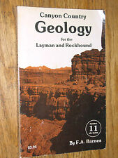 CANYON COUNTRY GEOLOGY FOR THE LAYMAN AND ROCKHOUND