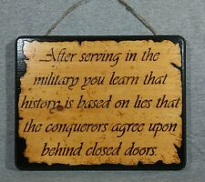 After serving in the military you learn - Handmade Wood Burned Art Wall Plaque