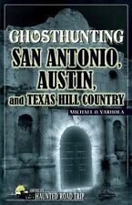 America's Haunted Road Trip: Ghosthunting San Antonio, Austin, and Texas Hill...