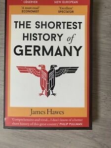 The Shortest History of Germany by James Hawes 9781910400739 | Brand New