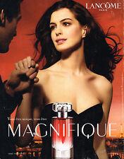 PUBLICITE ADVERTISING 045  2008   LANCOME  parfum  MAGNIFIQUE  ANNE HATHAWAY