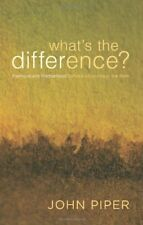 Whats the Difference?: Manhood and Womanhood Defined According to the Bible by