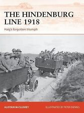 The Hindenburg Line 1918: Haig's Forgotten Triumph (Paperback or Softback)