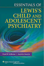Essentials of Lewis's Child and Adolescent Psychiatry by Andres Martin, Fred...