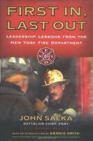 First In, Last Out : Leadership Lessons from the New York Fire Department, Pa...
