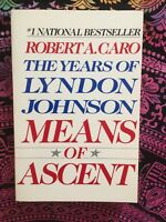 The Years of Lyndon Johnson Means of Ascent Robert Caro REVIEW COPY