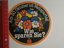 Aufkleber/Sticker: wie sparen Sie Sparkasse Weltspartag (131116100)