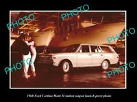 OLD LARGE HISTORIC PHOTO OF 1968 FORD CORTINA STATION WAGON LAUNCH PRESS PHOTO