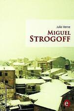 Biblioteca Julio Verne: Miguel Strogoff by Julio Verne (2014, Paperback)