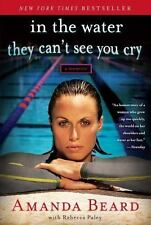 In the Water They Can't See You Cry: A Memoir Beard, Amanda, Paley, Rebecca Pap