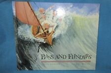 Bass & Flinders - Cathy DODSON.  Illustrated Roland Harvey. 1st Hb   NEW in MELB