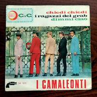 """CHIEDI CHIEDI I CAMALEONTI  7"""" ITALY  BEAT '66 I RAGAZZI DEL GRAB - DIMMI CIAO"""