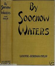 By Soochow Waters 1929 Louise Jordan Miln / Inter-Racial Marriage Novel