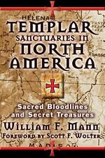 TEMPLAR SANCTUARIES IN NORTH AMERICA - MANN, WILLIAM F./ WOLTER, SCOTT F. (FRW)
