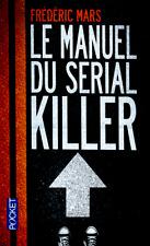 Le manuel du serial killer****NEUF*06/2017***Frédéric Mars