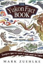 The Yukon Fact Book: Everything You Ever Wanted to Know about the-ExLibrary