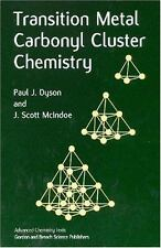 Transition Metal Carbonyl Cluster Chemistry by Paul J. Dyson and J. Scott...