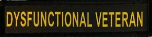 1x4 Dysfunctional Veteran Funny Morale Patch Tactical Military Army Badge hook