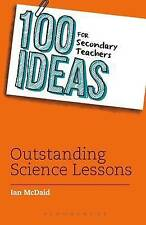 100 Ideas for Secondary Teachers: Outstanding Science Lessons by Ian McDaid...