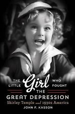 The Little Girl Who Fought the Great Depression: Shirley Temple and 19-ExLibrary