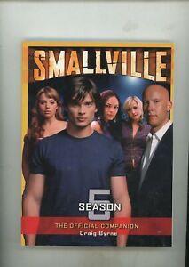 Smallville Season 5 Official Companion Paperback, Craig Byrne, Excellent