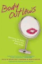 Live Girls Ser.: Body Outlaws : Rewriting the Rules of Beauty and Body Image...