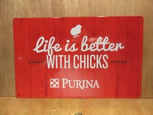 Nice Purina Chicken sign  life is better WITH CHICKS