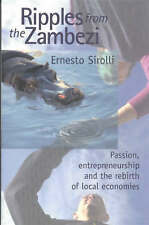 Ripples from the Zambezi: Passion, Entrepreneurship and the Rebirth of Local Eco
