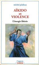 Livre Aïkido et violence l'énergie libérée Michel Piédoue  book