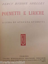 POEMETTI E LIRICHE Percy Bysshe Shelley Augusta Guidetti UTET 1931 romanzo libro