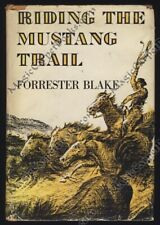 1935 Blake RIDING THE MUSTANG TRAIL Trail Drive COWBOYS Horses WILD MUSTANGS 1st