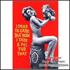Fridge Fun Refrigerator Magnet I USED TO CARE BUT TAKE A PILL NOW Funny Retro