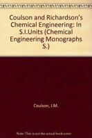 Very Good, Coulson and Richardson's Chemical Engineering: In S.I.Units (Chemical