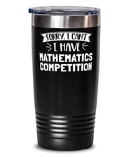 Funny Mathematics Competition Gift - Sorry I Can't - Cute Present for Mathematic