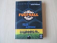 Joachim Masannek - Die Wilden Fußballkerle Band 2 - FELIX DER WIRBELWIND - HC