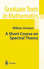 A Short Course on Spectral Theory by William Arveson (Hardback, 2002)