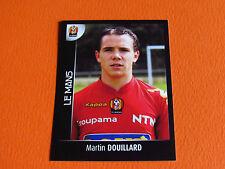 N°94 DOUILLARD LE MANS MUC 72 PANINI FOOT 2008 FOOTBALL 2007-2008