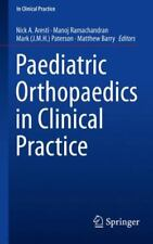 Paediatric Orthopaedics in Clinical Practice: By Aresti, Nick A. Ramachandran...