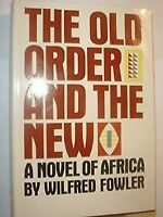 The Old Orden And The Nuevo a Novel Of Africa