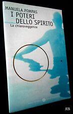 Pompas - I POTERI dello SPIRITO la chiaroveggenza Mondadori 1998 - 9788804448815