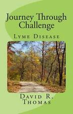 Journey Through Challenge : Lyme Disease by David Thomas (2014, Paperback,...