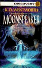 Moonspeaker, Book One of the House of Moons Chronicles