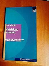 NUTRIZIONE e TUMORI - Carlo La Vecchia - Ed Pensiero Scientifico 1997