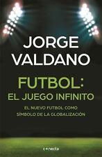 Fútbol: El juego infinito - El nuevo fútbol como símbolo de la globalización (Sp