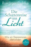 Die Schattenreise ins Licht: mit Übungs-CD - Rüdiger Dahlke - UNGELESEN