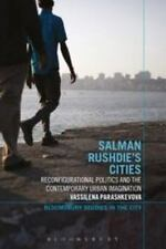 Salman Rushdie's Cities: Reconfigurational Politics And The Contemporary Urba...