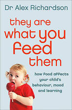 USED (GD) They Are What You Feed Them: How Food Can Improve Your Child's Behavio