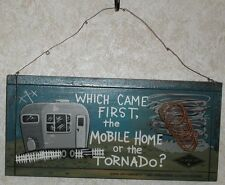 Jeff Foxworthy Collection WHICH CAME FIRST . . MOBILE HOME OR TORNADO Wood Sign
